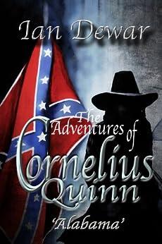 The Adventures of Cornelius Quinn - Alabama by [Dewar, Ian]