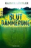 Blutdämmerung von Rainer Löffler