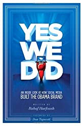 Yes We Did! An Inside Look at How Social Media Built the Obama Brand (Voices That Matter) by Rahaf Harfoush (2009-05-20)