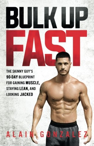 PDF DOwnload Bulk Up Fast The Skinny Guy S 90 Day Blueprint For