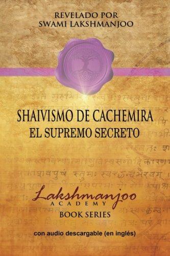 Shaivismo De Cachemira: El Supremo Secreto por Swami Lakshmanjoo