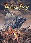 Trolls de Troy Tome 03 : Comme un vol...