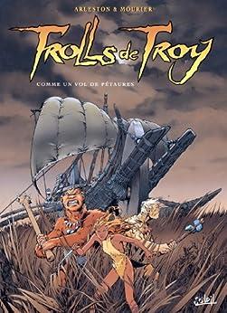 Trolls de Troy Tome 03 : Comme un vol de Pétaures par [Arleston, Christophe, Mourier, Jean-Louis, Guth, Claude]