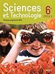 Sciences et technologie 6e Cycle 3 :...