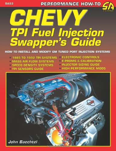 Chevy Tpi Fuel Injection Swapper's Guide: How to Interchange & Modify Tuned Port Injection Systems: How to Install and Modify GM Tuned Port Injection Systems (S-A Design) (Tex Bücher Smith)