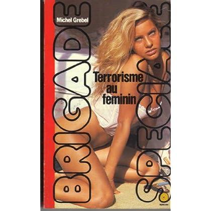 Terrorisme au féminin (Brigade spéciale)