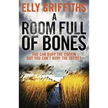 A Room Full of Bones: The Dr Ruth Galloway Mysteries 4 by Elly Griffiths (2012-04-26)