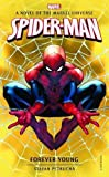 Spider-Man: Forever Young: A Novel of the Marvel Universe (Marvel Novels, Band 6)