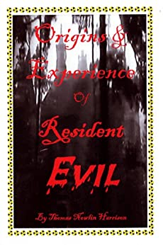 Origins & Experience of Resident Evil (English Edition) di [Harrison, Thomas Nowlin]