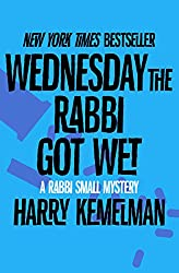 Wednesday the Rabbi Got Wet (The Rabbi Small Mysteries Book 6)