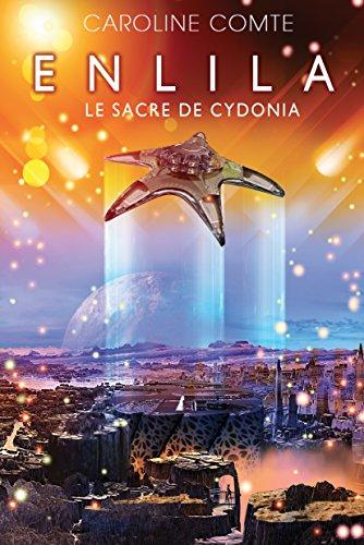 Enlila - Tome 3: Le sacre de Cydonia (French Edition)