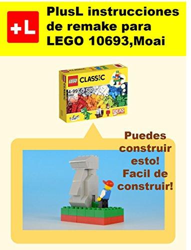 PlusL instrucciones de remake para LEGO 10693,Moai: Usted puede construir Moai de sus propios ladrillos por PlusL
