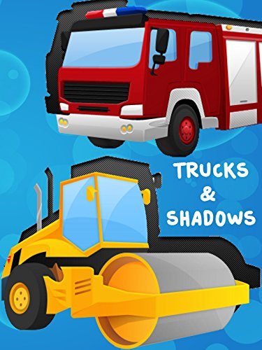 trucks-and-shadows-trucks-diggers-emergency-vehicles-tractors-trains-and-more-with-names-and-sounds-