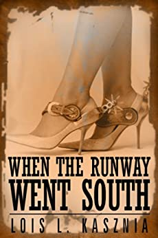 When The Runway Went South by [Kasznia, Lois]