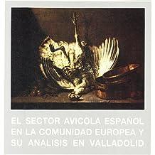 Sector Avicola Español En La Comunidad Europea y Su Analisis En Valladolid, El