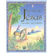La vie de Jésus racontée aux enfants