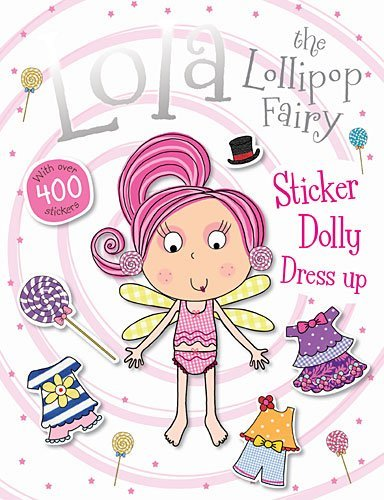 Lola the Lollipop Fairy Sticker Dolly Dress Up -