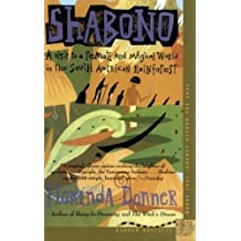 Shabono: A Visit to a Remote and Magical World in the South American Rain Forest by Florinda Donner (1992-05-08)
