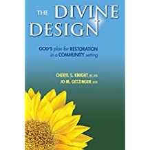 The Divine Design: God's Plan for Restoration in the Community Setting (English Edition)