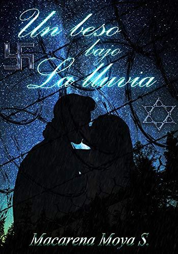 Leer Gratis Un beso bajo la lluvia de Macarena Moya Solis