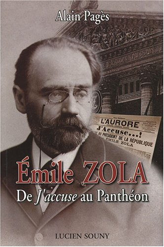 Emile Zola : De J'accuse au Panthéon par Alain Pagès