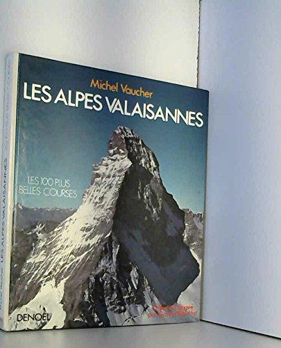 Les Alpes Valaisannes - Les 100 plus belles courses