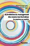 (R)évolution du management des ressources humaines - Des compétences aux capabilités