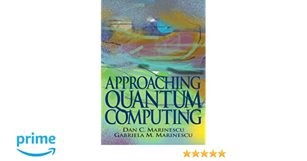 APPROACHING QUANTUM COMPUTING PDF