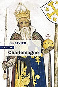 Charlemagne par Jean Favier