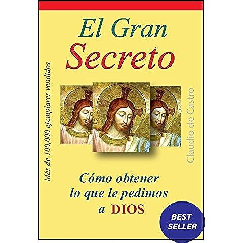 EL GRAN SECRETO: Cómo obtener lo que le pedimos a Dios (GRANDES TESTIMONIOS)