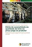Efeito da sazonalidade da qualidade do leite no preço pago ao produtor: Parâmetros para pagamento por qualidade do leite