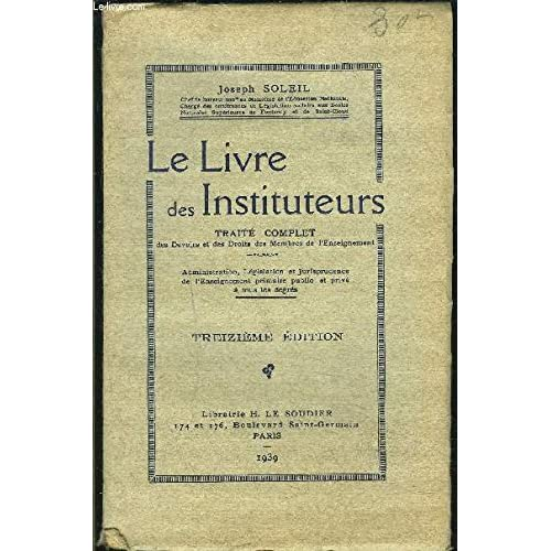 Le livre des instituteurs. traité complet des devoirs et des droits des membres de l'enseignement.