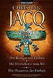Die Königin von Theben - Die Herrscherin vom Nil - Die Pharaonin der Freiheit: Drei Romane in einem Band - Christian Jacq