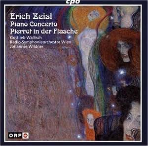 Erich Zeisl: Piano Concerto; Pierrot in der Flasche