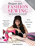 Designer Joi's Fashion Sewing Workshop: Practical Skills for Stylish Garment Design by Joi Mahon (2016-03-17)