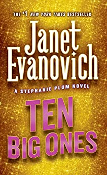 Ten Big Ones (Stephanie Plum, No. 10): A Stephanie Plum Novel (English Edition) von [Evanovich, Janet]