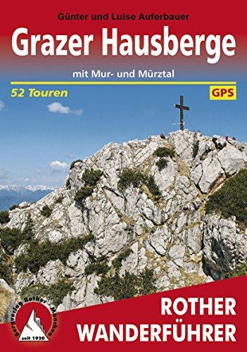Grazer Hausberge: mit Mur- und Mürztal - 52 Touren (Rother Wanderführer)