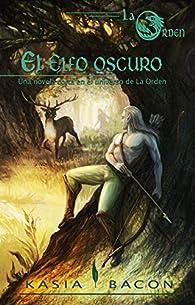 El elfo oscuro: Una novela corta en el universo de La Orden par Kasia Bacon