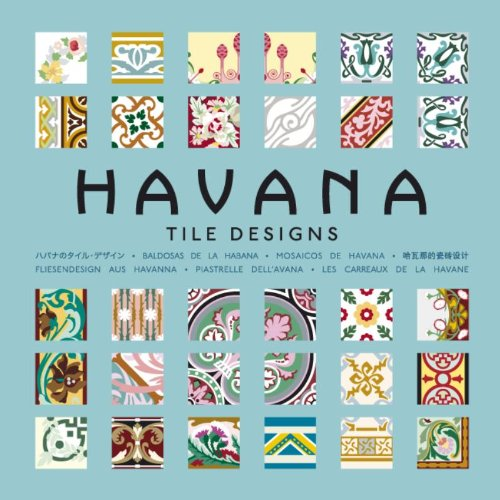 Havana - Tile Designs. Les carraeux de la Havane. (1Cédérom) par Mario-Arturo Hernández- Navarro