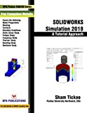 #7: SolidWorks Simulation 2018: A Tutorial Approach