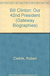 Bill Clinton: Our 42nd President (Gateway Biographies)