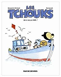 Les Tchouks : On a vu la mer !