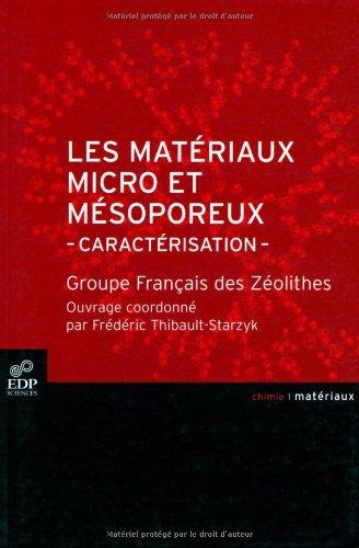 Les matériaux micro et mésoporeux : Caractérisation par Groupe Français des Zéolithes