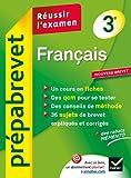 Français 3e - Prépabrevet Réussir l'examen: Cours et sujets corrigés brevet - Troisième