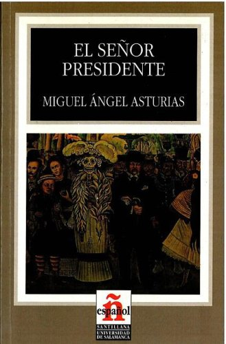 """El señor presidente (""""leer en español"""") nivel 6 (Leer en espanol / Read in Spanish)"""