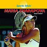 Maria Sharapova (Sports Idols)