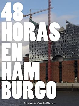 48 Horas en Hamburgo (Spanish Edition)