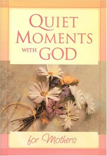 Preisvergleich Produktbild Quiet Moments with God for Mothers by Honors Books (2002-08-02)