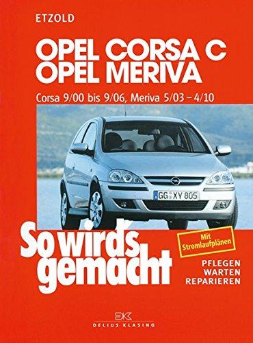 Preisvergleich Produktbild Opel Corsa C 9/00 bis 9/06: Opel Meriva 5/03 bis 4/10, So wird´s gemacht, Band 131