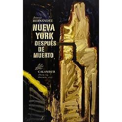 Nueva York Después De Muerto (Poesía) Premio Nacional de Poesía 2014